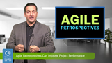 Improve Project Performance and Effectiveness by Using Agile Retrospectives, Michael Delis, CEG